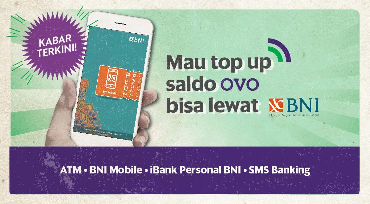 Cara Top Up Saldo OVO lewat Bank BNI - ATM BNI - BNI Mobile - mBanking - iBank Personal BNI - SMS Banking @